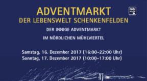 Ankündigung Adventmarkt der Lebenswelt Schenkenfelden 2017
