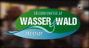 Ankündigung: Mühlviertler Wiesn - Die Erlebnismesse in Freistadt mit dem Thema Wasser & Wald